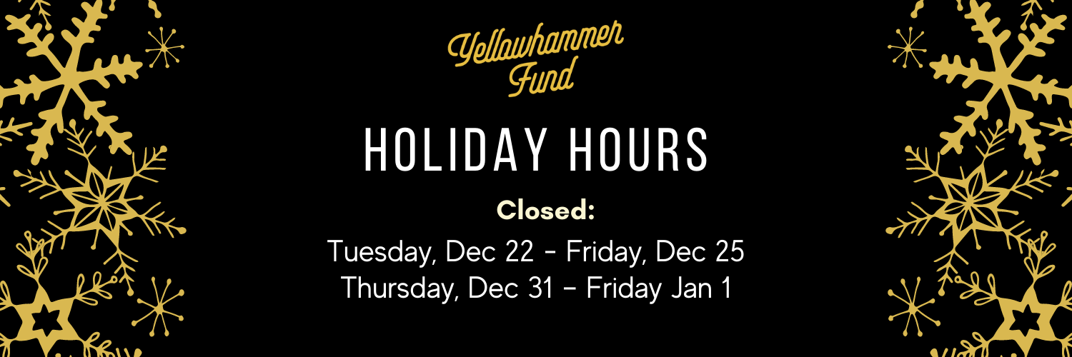 Yellowhammer Fund's Holiday Hours are listed